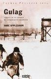 Gulag / Gulag A History: Historia De Los Campos De Concentracion Sovieticos (Historias) (Spa...