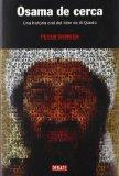 Osama de cerca/ The Osama bin Laden I Know: Una Historia Oral Del Lider De Al-qaeda/ An Oral...