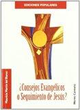 CONSEJOS EVANGELICOS O SEGUIMIENTO DE JESUS ?