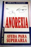 LA Anorexia: Ayuda Para Superarla (Spanish Edition)