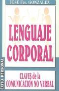 El Lenguaje Corporal: Claves De LA Comunicacion No Verbal (Spanish Edition)