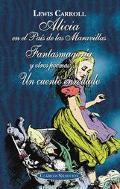 Alicia En El Pais De Las Maravillas, Fantasmagoria, Y Un Cuento Enredado / Alice In Wonderla...