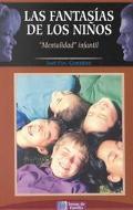 Las Fantasias De Los Ninos: Mentalidad Infantil (Spanish Edition)