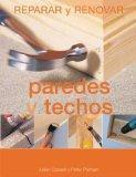 Paredes y techos (Reparar y renovar series)