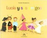 Lucia y sus amigos/ Lucia and Her Friends (Spanish Edition)