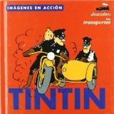 Tintin: Descubro los transportes/ Discovering Transportation (Imagenes En Accion/ Images in ...