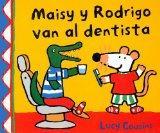 Maisy y Rodrigo van al dentista / Maisy, Charley, and the Wobbly Tooth (Spanish Edition)