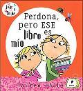 Perdona, Pero Ese Libro Es Mio/excuse Me, but That Book Is Mine