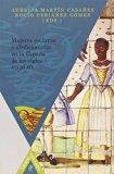 Mujeres esclavas y abolicionistas en la España de los siglos XVI-XIX. (Spanish Edition)