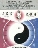 Chi Kung del Cambio Musculo/Tendon y Lavado Medula/Cerebro: El Secreto de la Juventud (Spani...