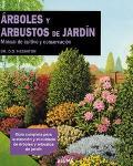 Arboles Y Arbustos De Jardin / The Tree and Shurb Expert Manual De Cultivo Y Conservacion / ...