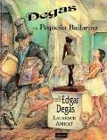 Degas y la Pequena Bailarina