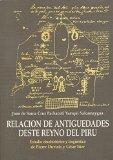 Relacion de antiguedades deste reyno del Piru: Juan de Santa Cruz Pachacuti Yamqui Salcamayg...