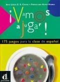 Vamos a Jugar!: 175 Juegos Para la Clase de Espanol