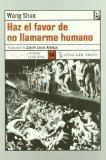 Haz El Favor De No Llamarme Humano (Spanish Edition)