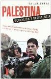 Palestina Ocupacion y Resistencia: Breve Historia Sobre El Conflicto de Oriente Medio a la L...