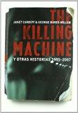 Janet Cardiff & George Bures Miller : the Killing Machine y otras historias 1995-2007
