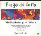 Rayo De Luna/ Moonbeam: Meditaciones Par Ninos/ Meditations for Children (El Nino Y Su Mundo...
