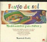 Rayo De Sol/ Sunshine: Meditaciones Para Ninos/ Meditations for Children (El Nino Y Su Mundo...