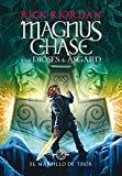 Magnus Chase y los dioses de Asgard: El martillo de Thor / Magnus Chase and the Gods of Asga...