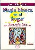 Magia Blanca En El Hogar/ White Magic at Home
