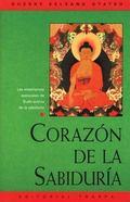 Corazon De La Sabidurfa Las Ensenanzas Esenciales De Buda Acerca De La Sabiduria
