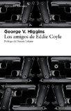 Los amigos de Eddie Coyle (Libros del Asteroide) (Spanish Edition)