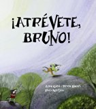 Atrevete, bruno! / Give it a Try, Bruno! (Spanish Edition)