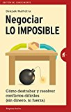 Negociar lo imposible (Spanish Edition)