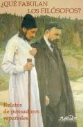 Que fabulan losfFilosofos?/ What Fables Do the Philosophers Tell: Relatos De Pensadores Espa...