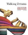 Walking Dreams Salvatore Ferragamo, 1898-1960
