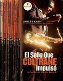 El sello que Coltrane impulso: La historia de Impulse Records (Spanish Edition)