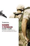 Sangre Y Petroleo/ Blood and Oil Peligros Y Consecuencias De La Dependencia Del Crudo / Dang...