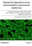 Manual de laboratorio en las enfermedades autoinmunes sistmicas: Manual clnico y tcnico de a...