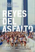 Reyes Del Asfalto : La �poca Dorada Del Running en Estados Unidos