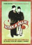 Stan & Ollie. Las raices de la comedia / Stan & Ollie. The Roots of Comedy: La doble vida de...