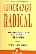 Liderazgo Radical / The Radical Leap Los Cuatro Fundamentos Del Liderazgo Verdadero