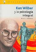 Ken Wilber Y La Psicologia Integral/ Ken Wilber and the Integral Psychology