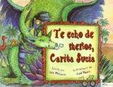 Te Echo De Menos, Carita Suciai/ Miss You, Stinky Face (Spanish Edition)
