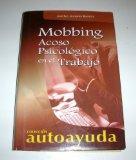 Mobbing: Acoso psicologico en el trabajo/Psychological harrasment in the workplace (Coleccio...