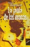 La Jaula De Los Monos/ Gun Monkeys (Spanish Edition)