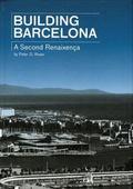 Building Barcelona A Second Renaixenta