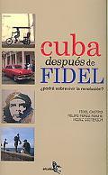 Cuba despues de Fidel Podr sorevivir la revolucin?