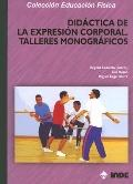 Didactica de la Expresion Corporal: Talleres Monograficos