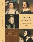 Ellas mismas / Themselves: Mujeres que han hecho historia contra viento y marea / Women Who ...