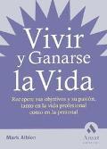 Vivir Y Ganarse LA Vida / Making a Life, Making a Living Recupere Sus Objetivos Y Su Pasion,...