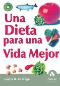 Dieta Para Una Vida Mejor/ The Better Life Diet How to Live a Long and Youthful Life