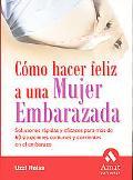 Como Hacer Feliz a Una Mujer Embarazada / How to Make a Pregnant Woman Happy:Solving Pregnan...