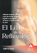 Libro De La Reflexologia / The Everything Reflexology Book Manipule Zonas En Manos Y Pies Pa...