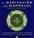 La Meditacion con Mandalas / Meditating With Mandalas: 52 Nuevos Mandalas para Fomentar La S...
